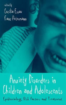 Anxiety Disorders in Children and Adolescents: Epidemiology, Risk Factors and Treatment: v. 4