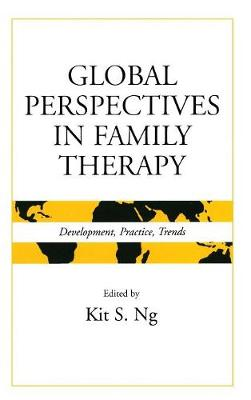 Global Perspectives in Family Therapy: Development, Practice, Trends