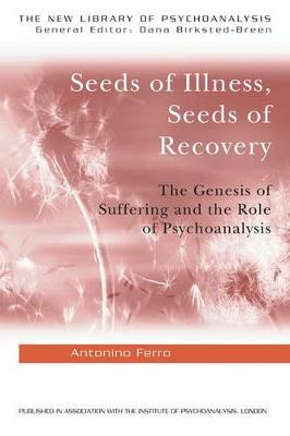 Seeds of Illness, Seeds of Recovery: The Genesis of Suffering and the Role of Psychoanalysis