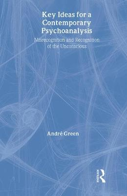 Key Ideas for a Contemporary Psychoanalysis: Misrecognition and Recognition of the Unconscious
