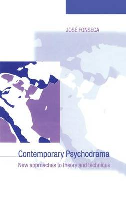 Contemporary Psychodrama: New Approaches to Theory and Technique