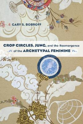 Crop Circles, Jung, And The Reemergence Of The Archetypal Feminine