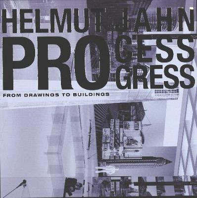 Helmut Jahn Process Progress: From the Drawing to the Building
