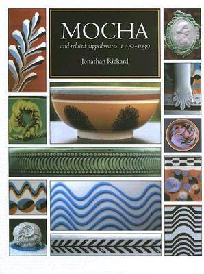 Mocha and Related Dipped Wares, 1770-1939