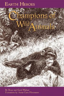 Earth Heroes: Champions of Wild Animals