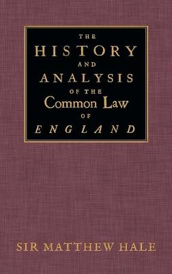 The History and Analysis of the Common Law of England