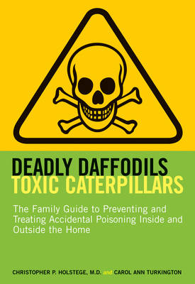 Deadly Daffodils, Toxic Caterpillars: