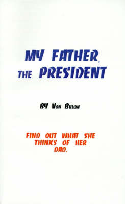 My Father, the President: Find Out What She Thinks of Her Dad