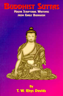 Buddhist Suttas: Major Scriptural Writings from Early Buddhism