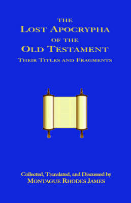 The Lost Apocrypha of the Old Testament