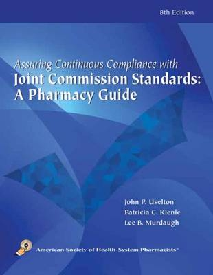 Assuring Continuous Complicance with Joint Commission Standards: A Pharmacy Guide
