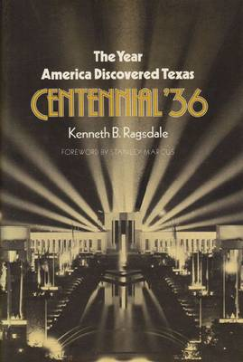 The Year America Discovered Texas: Centennial '36
