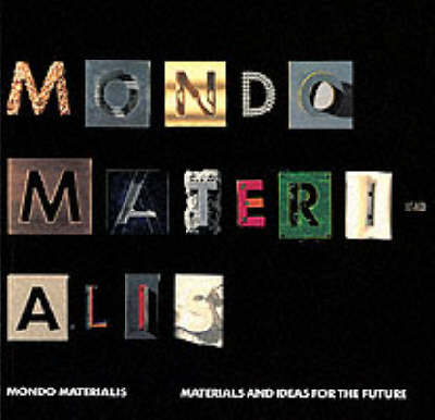 Mondo Materialis: Materials and Ideas for the Future