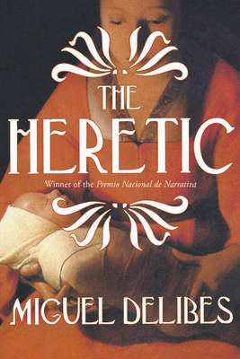 The Heretic (EI Hereje): A Novel of the Inquisition