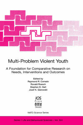 Multi-Problem Violent Youth: A Foundation for Comparative Research on Needs, Interventions and Outcomes