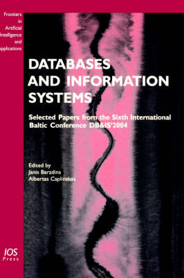 Databases and Information Systems: Selected Papers from the Sixth International Baltic Conference DB&IS' 2004