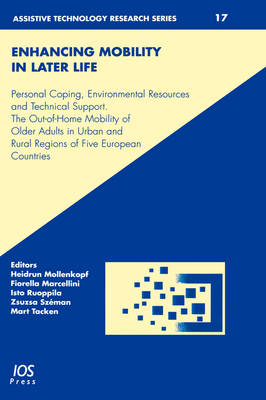 Enhancing Mobility in Late Life: Personal Coping, Environmental Resources and Technical Support - The Out-of-home Mobility of Older Adults in Urban and Rural Regions of Five European Countries
