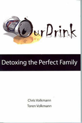 Our Drink: Detoxing the Perfect Family