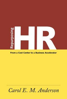 Repurposing HR: From a Cost Center to a Business Accelerator