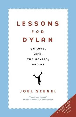Lessons For Dylan: On Life, Love, the Movies, and Me