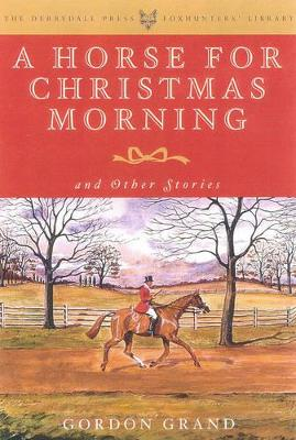 A Horse for Christmas Morning: And Other Stories
