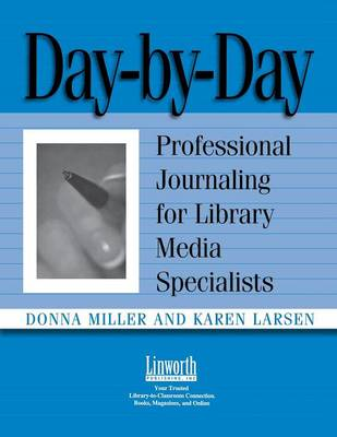 Day-by-Day: Professional Journaling for Library Media Specialists