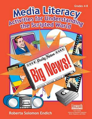 Media Literacy: Activities for Understanding the Scripted World