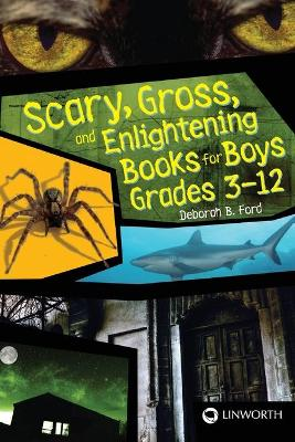Scary, Gross, and Enlightening Books for Boys Grades 3-12