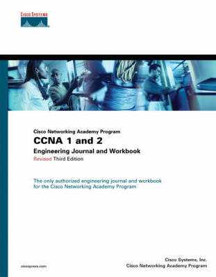 CCNA 1 and 2 Engineering Journal and Workbook, Revised (Cisco Networking Academy Program)
