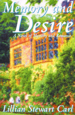 Memory and Desire: A Novel of Mystery and Romance