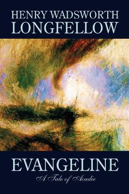 Evangeline by Henry Wadsworth Longfellow, Fiction, Contemporary Romance