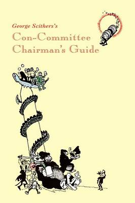 George Scithers's Con-Committee Chairman's Guide
