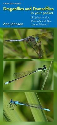 Dragonflies and Damselflies in Your Pocket: A Guide to the Odonates of the Upper Midwest