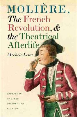 Moliere, the French Revolution, and the Theatrical Afterlife