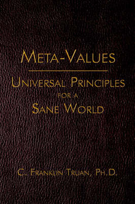 Meta-Values: Universal Principles for a Sane World