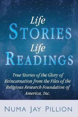 The Glory of Reincarnation: True Stories of Past Lives, Karma, and Sexuality as Revealed in the Life Readings of the Religious Research Foundation of America, Inc.