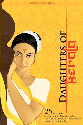 Daughters of Kerala: Twenty-Five Short Stories by Award-Winning Authors