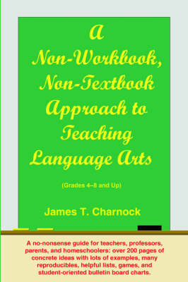 A Non-Workbook, Non-Textbook Approach to Teaching Language Arts