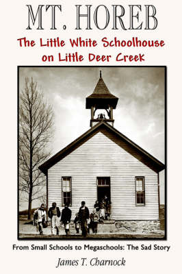 Mt. Horeb: The Little White Schoolhouse on Little Deer Creek
