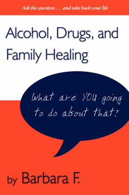 Addictions and Family Healing: Strategies That Work
