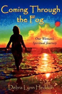 Coming Through the Fog: One Woman's Spiritual Journey