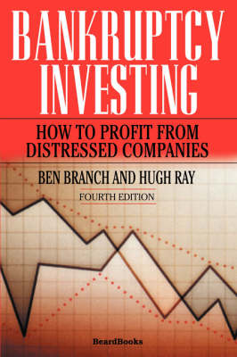 Bankruptcy Investing: How to Profit from Distressed Companies
