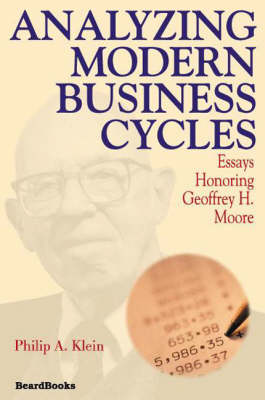 Analyzing Modern Business Cycles: Essays Honoring Geoffrey H. Moore