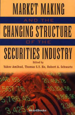 Market Making and the Changing Structure of the Securities Industry