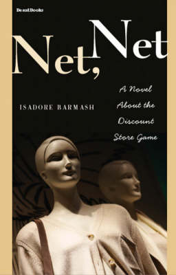 Net Net: A Novel About  the Discount Store Game