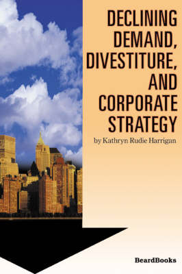 Declining Demand, Divestiture and Corporate Strategy