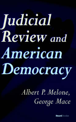 Judicial Review and American Democracy
