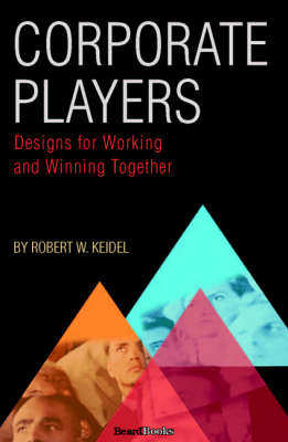 Corporate Players: Designs for Working and Winning Together