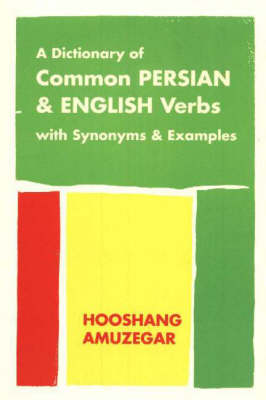 Dictionary of Common Persian & English Verbs: with Synonyms & Examples