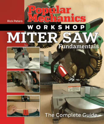 Miter Saw Fundamentals: The Complete Guide